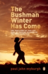 Bushman Winter Has Come, The Book